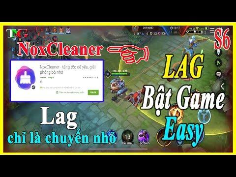 Liên quân mobile Hướng dẫn cách giảm Lag hay Bật game khi chơi Game hiệu quả với NoxCleaner