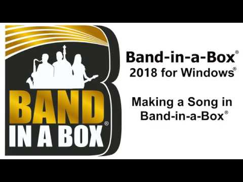 Band-in-a-Box® 2018 for Windows® - Making A Song in Band-in-a-Box®