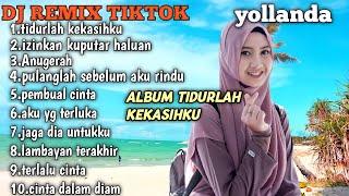 DJ TIDURLAH KEKASIHKU (YOLLANDA) FULL ALBUM VIRAL TIKTOK 2020