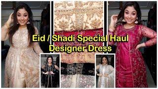 Designer Dress HaulEid &amp Shadi Special Dress HaulDesigner GownSiya Fashion  Vaishali Mitra