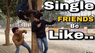 Single friends Be like | Round2hell | R2H
