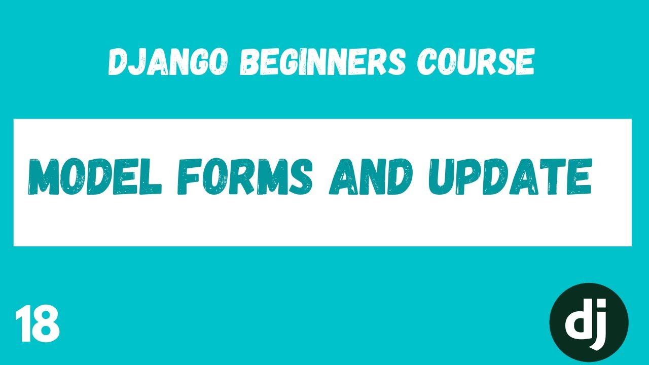 ModelForms. Update a Todo - Python Django Web Framework Course #19