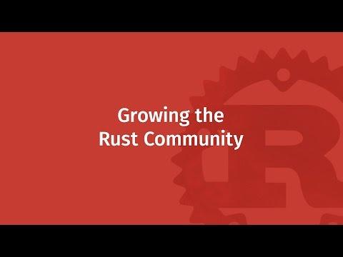 Growing the Rust Community | Mozilla ♥ Rust
