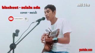 Blackaot - selalu ada ( cover meidi) + vidio lirik
