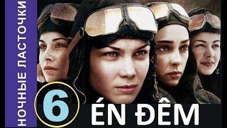 Én đêm - Tập 6   Đội nữ phi công huyền thoại Thế chiến II