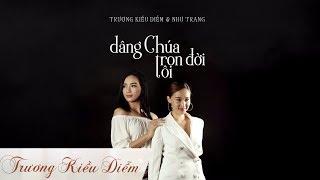 Trương Kiều Diễm ft Như Trang    Dâng Chúa Trọn Đời Tôi