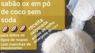 Faça Sabão Ox em Pó de Coco sem Soda Receita – Oxigenada Amido de Milho Detergente de Coco