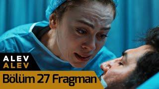Alev Alev 27. Bölüm Fragman
