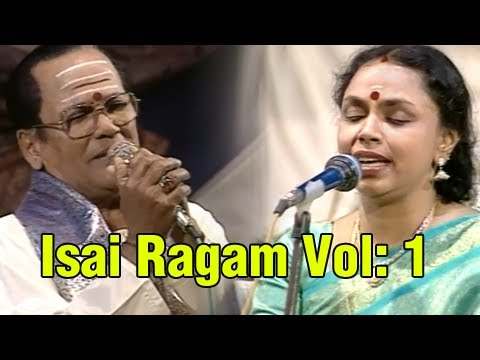 Isai Ragam - Volume 1 - Music Concert by Sudha Raghunathan, T.M. Soundararajan