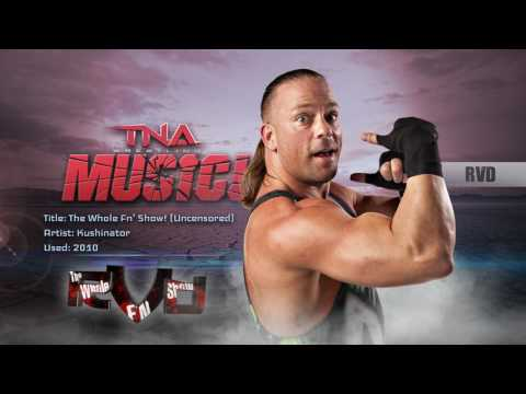 TNA: 2010 Rob Van Dam Theme (The Whole Fn' Show!) [Uncensored] | Music Video