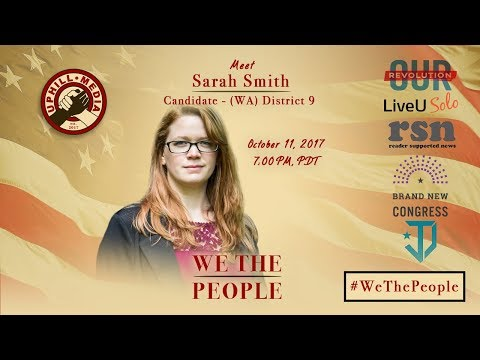 #WeThePeople meet Sarah Smith - Candidate 9th District, Washington (D)