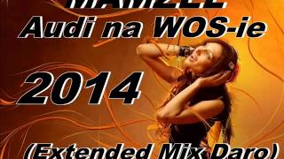 MAMZEL   Audi na WOS ie 2014 Extended Mix Daro