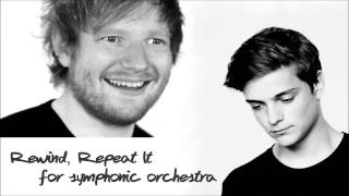 Martin Garrix ft. Ed Sheeran - Rewind, Repeat It Symphony Orchestra Cover