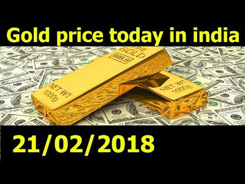 Gold Rate Today In India 21/02/18 - Gold price today - Silver Rate today - dubai gold