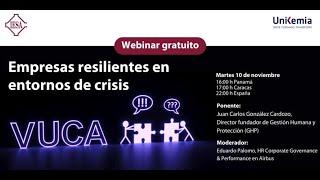 """Webinar """"Empresas Resilientes en entornos de crisis"""" Covid 19 Entorno VUCA"""