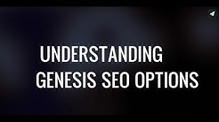 An Overview of the SEO Settings for the Genesis Framework for WordPress 1280x720 HD