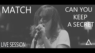 Gambar cover MATCH - Can You Keep A Secret [Live Session]