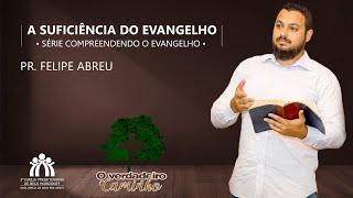Culto 21.03 | Suficiência do Evangelho | Pr. Felipe Abreu