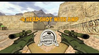 ZadrotTV | -4 Headshot with AWP