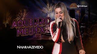 Naiara Azevedo - Aqui Pro Meu Ex