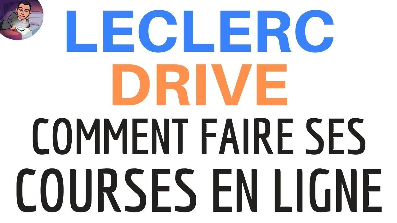 Comment utiliser LECLERC DRIVE pour retrait EN LIGNE & LIVRAISON DOMICILE  du catalogue de produits