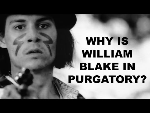 Dead Man Analysis - Why is William Blake in Purgatory?