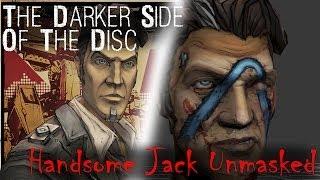 Borderlands 2: Handsome Jack Unmasked! - THE DARKER SIDE OF THE DISC