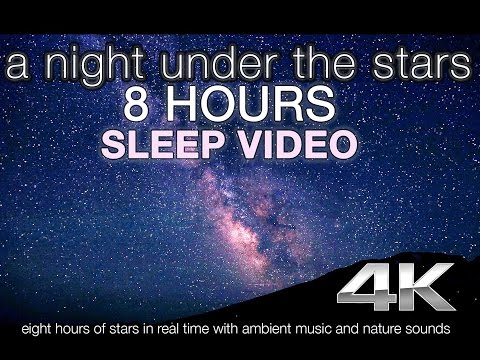 4K UHD STARS IN REAL TIME | 8HR Sleep Enhancing Nature Relaxation Video w/ Music & Nature Sounds