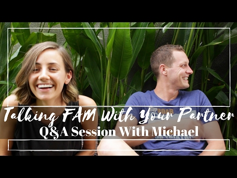 Talking FAM With Your Partner | Q&A With Michael