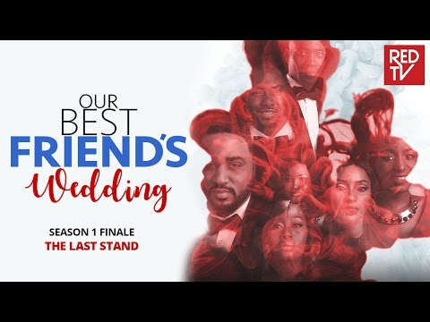 OUR BEST FRIEND'S WEDDING S1 FINALE : The Last Stand