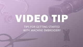 Tips for Getting Started With Machine Embroidery