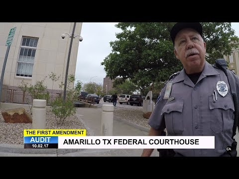 First Amendment Audit - Amarillo Federal Courthouse