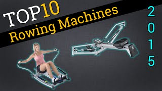 Top 10 Rowing Machines 2015 | Best Rowing Machine Review
