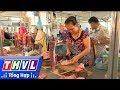 THVL | Chuỗi cửa hàng thực phẩm sạch chưa hiệu quả