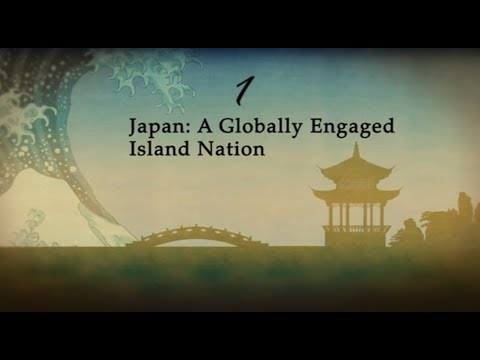 Japan - A Globally Engaged Island Nation (Episode 1)