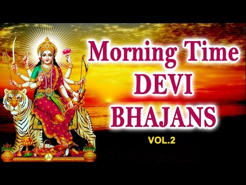 Morning Time Devi Bhajans Vol.2 By Narendra Chanchal, Hariharan, Anuradha Paudwal I Audio Juke Box