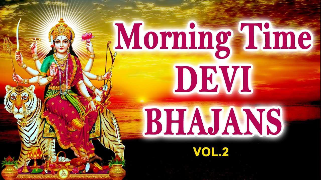 Download Morning Time Devi Bhajans Vol.2 By Narendra Chanchal, Hariharan, Anuradha Paudwal I Audio Juke Box