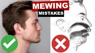 MEWING MISTAKES   Why You