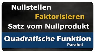 Let's Learn Nullstellen von quadratischen Funktionen - Faktorisieren, Satz vom Nullprodukt - #004