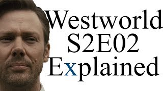 Westworld S2E02 Explained