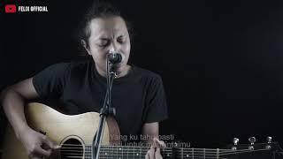 Download lagu BENCI UNTUK MENCINTA NAIF [ LIRIK ] FELIX IRWAN COVER