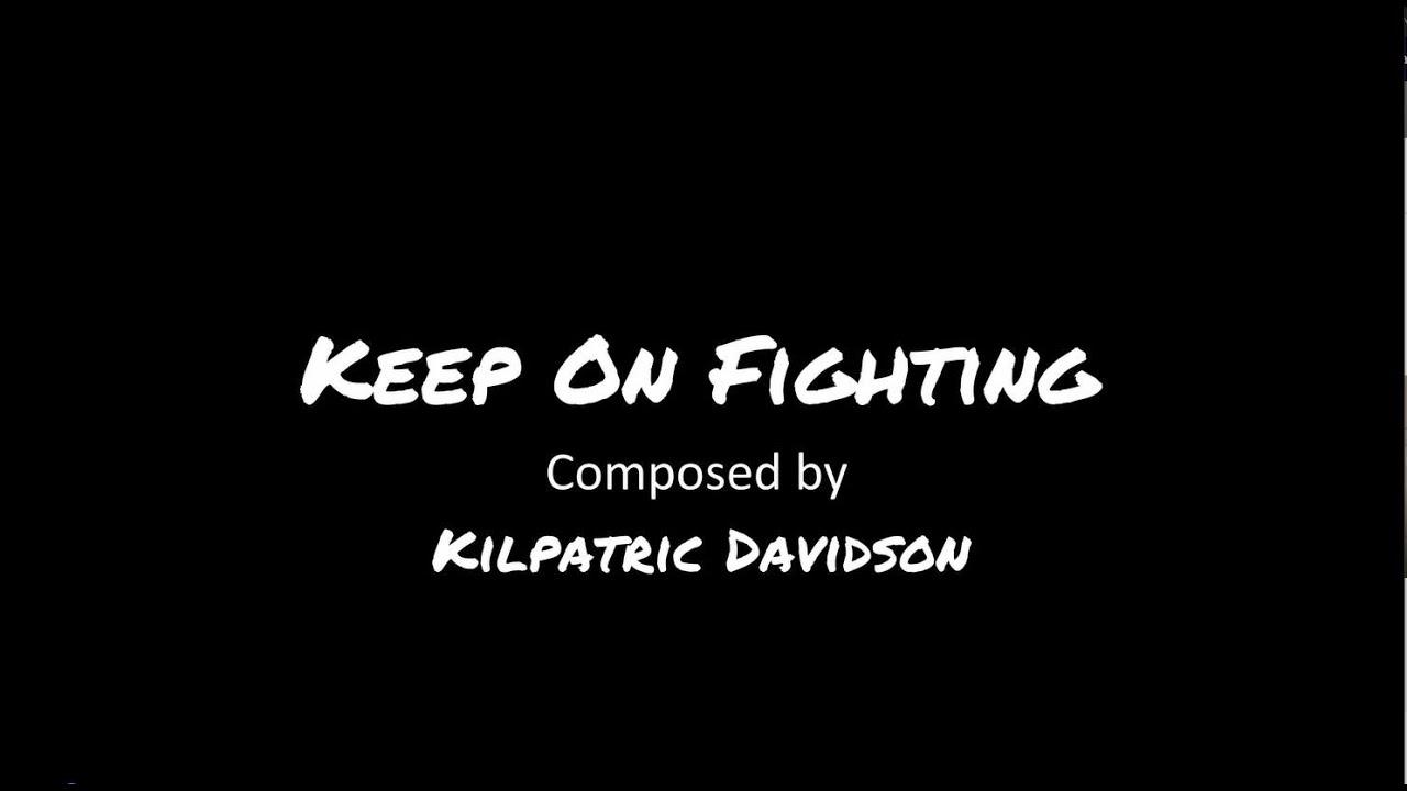 Keep On Fighting - YouTube