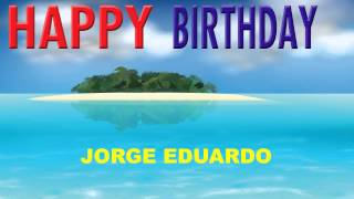 Jorge Eduardo   Card Tarjeta - Happy Birthday