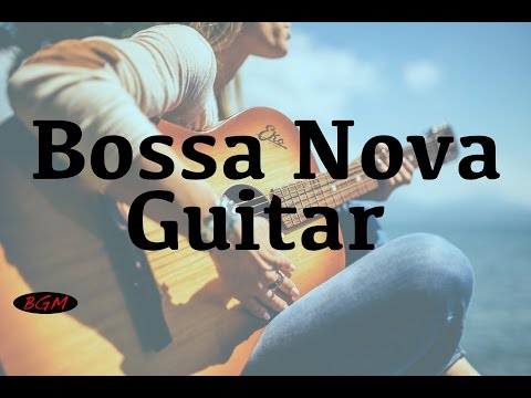 Cafe  - Bossa Nova Guitar  - Relaxing  - Background  - Chill Out