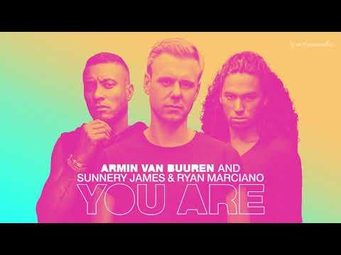 Armin van Buuren and Sunnery James & Ryan Marciano - You Are
