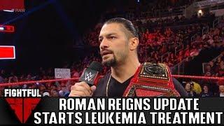 Roman Reigns Starts Leukemia Treatment