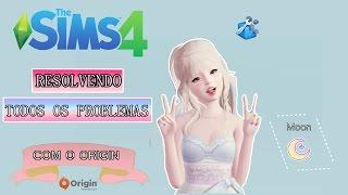 RESOLVIDO - PROBLEMAS DO THE SIMS 4 COM O ORIGIN!