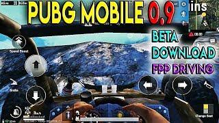 Download PUBG Mobile 0.9.0 Beta 2018 ( FPP DRIVING )