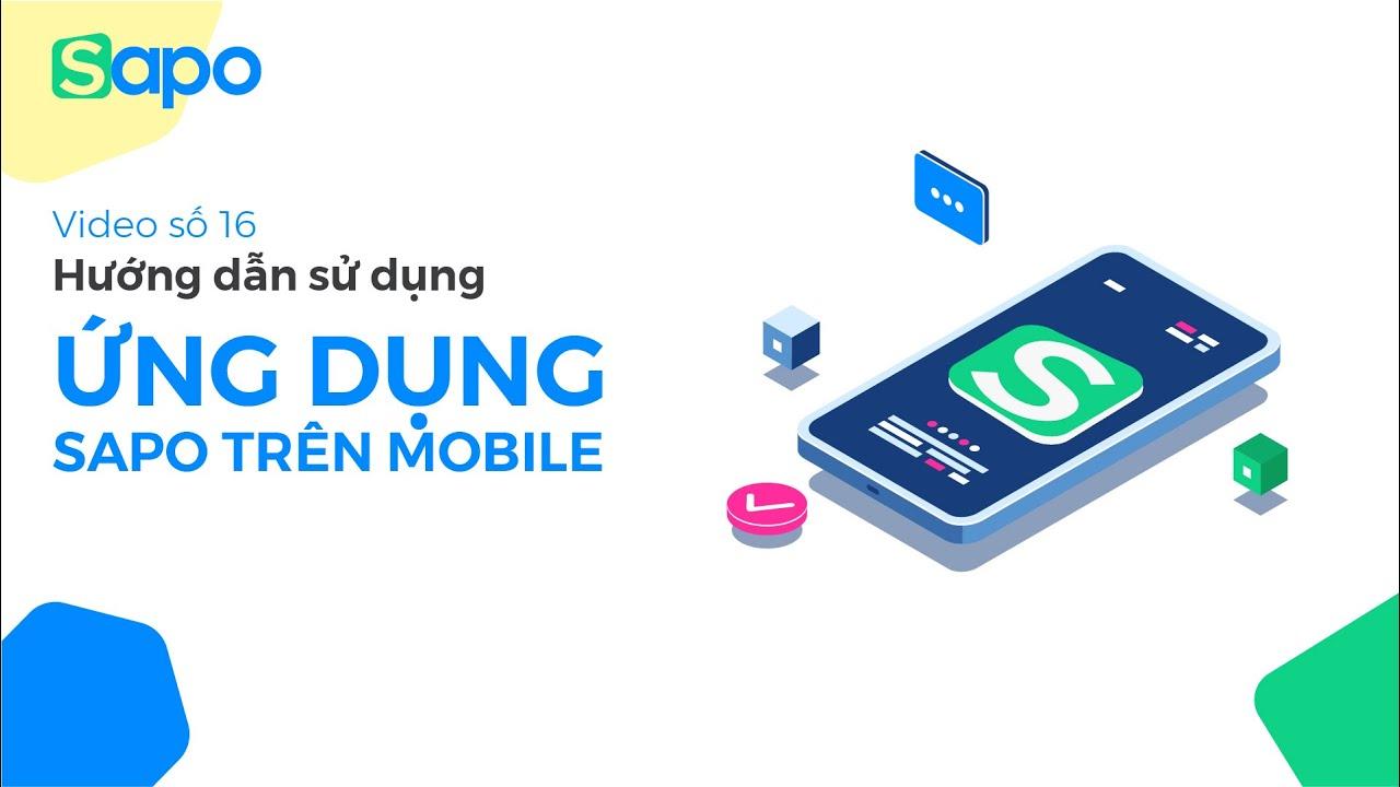 [Sapo POS] 16 – Hướng dẫn sử dụng Ứng dụng quản lý bán hàng Sapo trên mobile