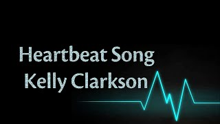 (Lyrics) Heartbeat Song - Kelly Clarkson